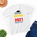 Proud Sister - Class of 2021 Graduation - Unisex T-shirt - Family Matching T-Shirt