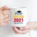 Coffee Mug - Proud Sister - Gift Ideas For Class of 2021 Graduation - Family Matching Mug