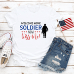 Patriotic T-Shirt, Welcome Home Soldier, Freedom T-Shirt, Celebration Fourth Of July T-Shirt, July 4th Shirt, Independence Day T-Shirt