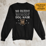 No Outfit Is Complete Without Dog Hair, Personalized Sweatshirt for Dog Lovers, Crewneck Pullover Sweatshirt, Gift For Dog Mom Dog Dad