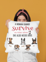 Custom Dog Breeds A Woman Cannot Survive On Wine Alone, Personalized Throw Pillow, Home Décor, Housewarming Gifts For Dog Lovers Dog Mom