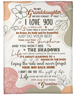 To My Granddaughter Never Forget That I Love You Your Grandma YC0309416CL Fleece Blanket