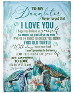 To My Daughter Never Forget That I Love You Your Dad YC0309372CL Fleece Blanket