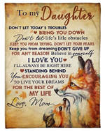 To My Daughter I Will Always Be Right Here YC0309355CL Fleece Blanket