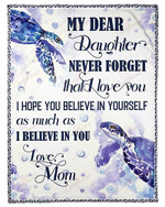 My Dear Daughter Never Forget That I Love You My Little Turtle YC0309307CL Fleece Blanket