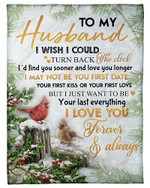 To My Husband I Want To Be Your Last Everything YC0309149CL Fleece Blanket