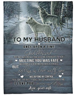 To My Husband I Love You Always And Forever Your Wife YC0309427CL Fleece Blanket