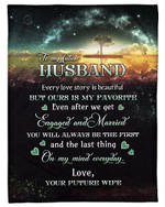 My Future Husband You Will Always Be On My Mind YC0309315CL Fleece Blanket