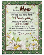 To My Loving Mom I Am So Thankful To Have You YC0309146CL Fleece Blanket