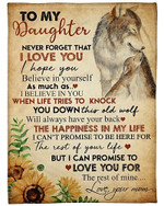 To My Daughter Never Forget That I Love You For The Rest Of Mine YC0309366CL Fleece Blanket
