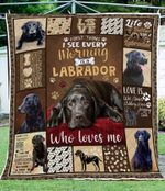 First Thing I See Every Morning Is A Labrador Who Loves Me YP2708040CL Quilt Blanket
