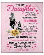 To My Daughter From Mom You Will Always Be My Baby Girl YC1009176CL Fleece Blanket