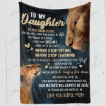 Lion To My Daughter Never Stop Trying Never Stop Learning YC1009079CL Fleece Blanket