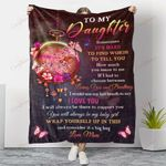 To My Daughter I Will Always Be There YC1009181CL Fleece Blanket