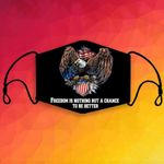 "2020 Custom Design ""Freedom is nothing but a chance to be better"" Eagle Face Mask - EGC0006"