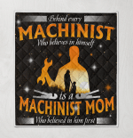Behind Every Machinist Who Believes In Him Quilt Blanket 337
