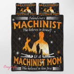 Behind Every Machinist Who Believes In Him Self Quilt Bed Set 337
