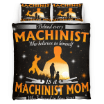 Behind Every Machinist Who Believes In Him Self Bedding Set 337