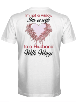 I'm not a widow. I'm a wife to a husband with wings 1 T-Shirt
