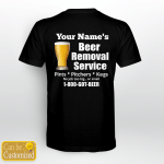 Beer Removal Service Back Print T-Shirt
