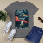 Memory - I will see you on the dark side of the moon T-Shirt