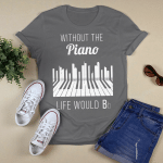 music - Without The Piano T-Shirt