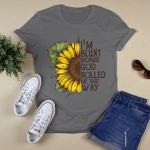 Sun Flower - I'm Blunt Because God Rolled Me That Way T-Shirt