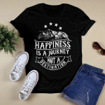 Happiness is a Journey T-Shirt