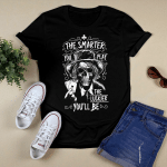 The Smarter You Play The Luckier You'll Be T-Shirt
