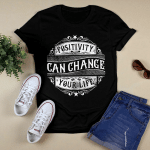Positivity Can Change Your Life T-Shirt
