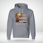 I'm the kind of man. That when my feet hit the floor each morning. The devil say Oh crap, he's up Hoodie