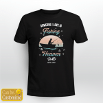 Someone i love is fishing in Heaven T-Shirt