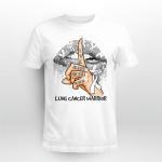 Lung cancer warrior T shirt