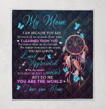Mom. I Am Because You Are 331 Quilt Blanket