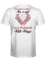 I'm not a widow. I'm a wife to a husband with wings 1 T shirt