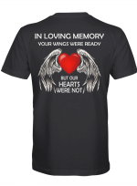 In Loving Memory. Your wings were ready. But our hearts were not T shirt