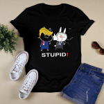 Funny Stupid T shirt