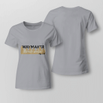 My God - Waymaker Miracle Worker Ladies T shirt