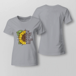 Sun Flower - I'm Blunt Because God Rolled Me That Way Ladies T shirt