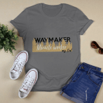 My God - Waymaker Miracle Worker T shirt