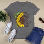 Sun Flower - I'm Blunt Because God Rolled Me That Way T shirt