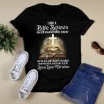 I am a bible believin T shirt