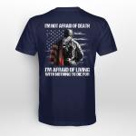 U.S. Army - I'm not afraid of death T shirt