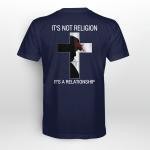 God - It's not religion. It's a relationship T shirt
