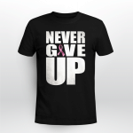 Breast cancet - Never give up T shirt