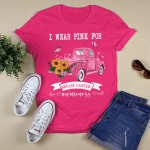 I wear pink for BC awareness T shirt
