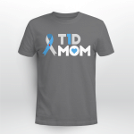 Diabetes - Tip 1 mom T shirt