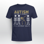 Autism It's not a disability. It's a different ability T shirt