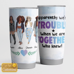 Personalized Tumbler - Apparently We're Trouble  - 4 Bestie