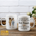 Personalized Mug I'm Pretty Sure We Are More Than Best Friend (2 Besties)